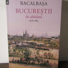 BUCURESTII DE ALTADATA , VOL. II 1878-1884 de CONSTANTIN BACALBASA