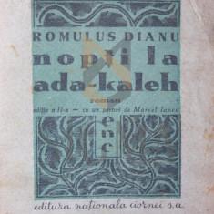 NOPTI LA ADA-KALEH ( portret de Marcel Iancu ) - ROMULUS DIANU - Carte de aventura