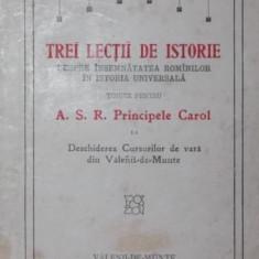 TREI LECTII DE ISTORIE DESPRE INSEMNATATEA ROMANILOR IN ISTORIA UNIVERSALA - N . IORGA