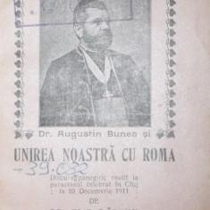 DR AUGUSTIN BUNEA SI UNIREA NOASTRA CU ROMA - ELIE DAIANU - Istorie