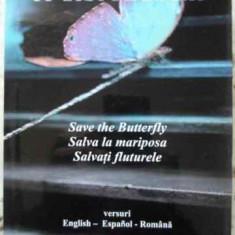 Cu Gust De Infinit. Salvati Fluturele. Versuri English - Espa - Elena Angheluta Buzatu, 407132 - Carte poezie