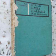 Invatati Limba Italiana Fara Profesor (cotor Rupt) - Paul Teodorescu, 407106 - Carte in italiana