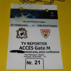Acreditare meci fotbal FC TIMISOARA - VFB STUTTGART (18.08.2009) - Bilet meci
