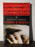 AUREL CIORAN ( SELECTIE TEXTE ) - CIORAN SI MUZICA