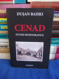 DUSAN BAISKI - CENAD * STUDII MONOGRAFICE - TIMISOARA - 2012 - AUTOGRAF !!!