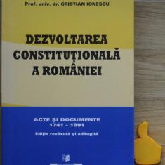 Dezvoltarea constitutionala a Romaniei 1741-1991 Cristian Ionescu - Carte Drept constitutional