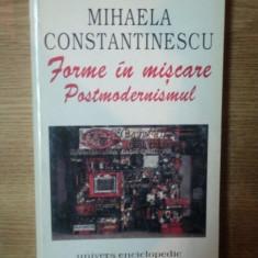 FORME IN MISCARE . POSTMODERNISMUL de MIHAELA CONSTANTINESCU, 1999