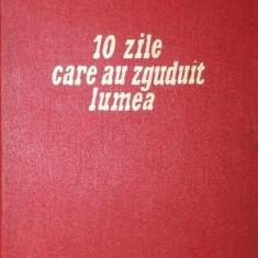 ZECE ZILE CARE AU ZGUDUIT LUMEA - JOHN REED - Carte Istorie