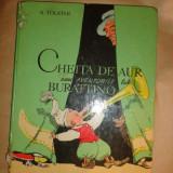 Cheita de aur sau aventurile lui Buratino cu ilustratii- A.Tolstoi - Carte de povesti