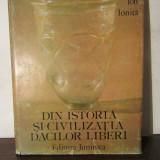 DIN ISTORIA SI CIVILIZATIA DACILOR LIBERI-ION IONITA - Istorie