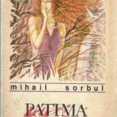 Carte - Mihail Sorbul - Teatru - Letopiseti, Patima rosie, Dezertorul - 1988. - Carte Teatru