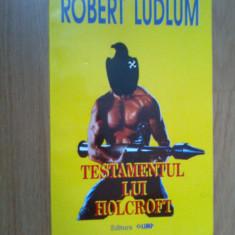 n1 Robert Ludlum - Testamentul Lui Holcroft - colectia Thriller 2