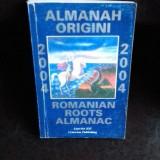 ALMANAH ORIGINI - ROMANIAN ROOTS ALMANAC 2004
