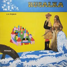RUSALKA - A. S. Puskin (DISC VINIL) - Muzica pentru copii
