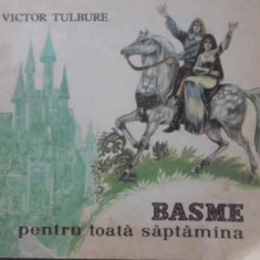 Basme Pentru Toata Saptamana - Victor Tulbure, 407223 - Carte Basme