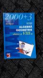ALGEBRA GEOMETRIE  CLASA A  VIII A PARTEA 1 SI 2 . NEGRILA .