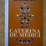 Honore de Balzac – Caterina de Medici - Roman