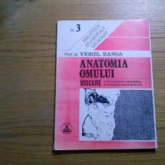 ANATOMIA OMULUI * VISCERE ( Vol 3) - Viorel Ranga - Cerma, 187 p.