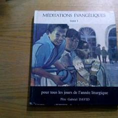 MEDITATIONS EVANGELIQUES pour Tous les Jours de L`Annee Liturgique - 3 Volume - Carti bisericesti