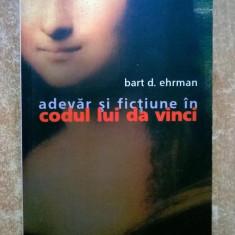 Bart D. Ehrman - Adevar si fictiune in Codul lui Da Vinci - Roman