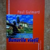 Paul Guimard - Bunurile vietii - Roman