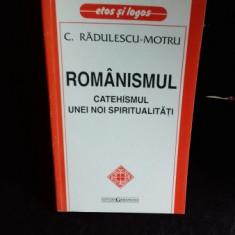 ROMANISMUL CATEHISMUL UNEI NOI SPIRITUALITATI - C. RADULESCU MOTRU