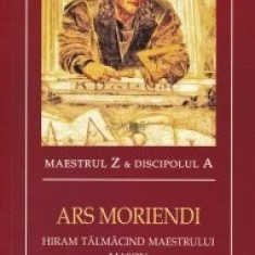 Ars moriendi Hiram talmacind maestrului mason Maestrul Z, Discipolul A