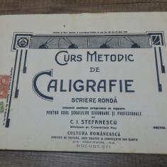 Curs metodic de caligrafie, scriere ronda - C.I. Stefanescu// anii '20 - Carte Editie princeps