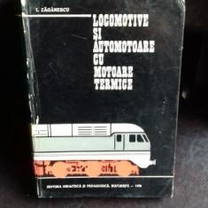 LOCOMOTIVE SI AUTOMOTOARE CU MOTOARE TERMICE - I. ZAGANESCU - Carti Transporturi
