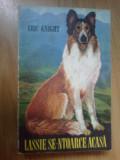n6 Lassie Se-ntoarce Acasa - Eric Knight (prezinta niste pagini lipite invers)