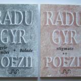 Radu Gyr - Poezii : Vol 1+2 . Volumul 1 e semnat de fiica poetului, Simona Popa - Istorie