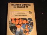 DESCOPERIRI STIINTIFICE ALE SEC-XX-MICA ENCICLOPEDIE-460 PG-, Alta editura