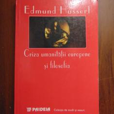 Criza umanitatii europene si filosofia - Edmund Husserl (2003)