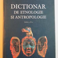 DICTIONAR DE ETNOLOGIE SI ANTROPOLGIE, COORDONATORI : PIERRE BONTE, MICHEL IZARD, EDITIA A II A REVAZUTA SI ADAUGITA, 2007 - Carte Fabule