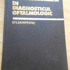 GH. MUNTEANU--ANGIOFLUOROGRAFIA IN DIAGNOSTICUL OFTALMOLOGIC - Carte Oftalmologie