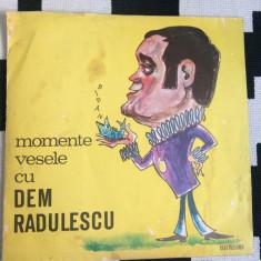 Dem Radulescu momente vesele comedie monolog dialog disc vinyl lp electrecord - Muzica soundtrack electrecord, VINIL
