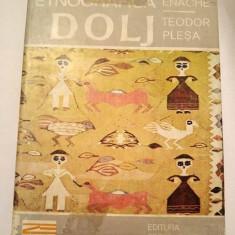 (D) Zona etnografica Dolj - Stefan Enache, Teodor Plesa, Ed. Sport Turism 1982 - Carte traditii populare
