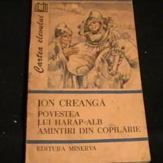 POVESTEA LUI HARAP ALB-AMINTIRI DIN COPILARIE- ION CREANGA- - Carte de povesti