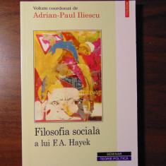 Filosofia sociala a lui F. A. Hayek - Adrian-Paul Iliescu (2001)