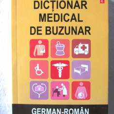 DICTIONAR MEDICAL DE BUZUNAR GERMAN-ROMAN ROMAN-GERMAN, Hans Neumann, 2010. Nou