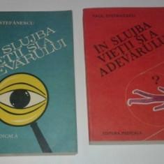 PAUL STEFANESCU - IN SLUJBA VIETII SI A ADEVARULUI Vol.1.SI 3 - Carte Criminologie