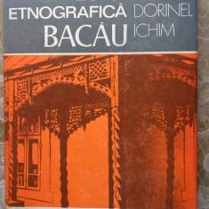 (D) Zona etnografica Bacau, DORINEL ICHIM, Ed. Sport Turism 1986 - Carte traditii populare
