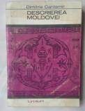 (C354) DIMITRIE CANTEMIR - DESCRIEREA MOLDOVEI