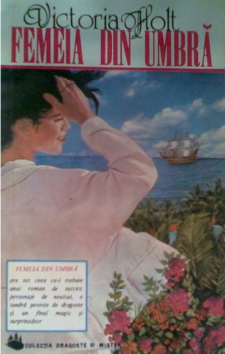 VICTORIA  HOLT  -  FEMEIA  DIN  UMBRA  - historical  romance