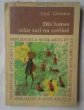 (C354) EMIL GARLEANU - DIN LUMEA CELOR CARI NU CUVANTA