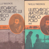 WILLI MEINCK - ULUITOARELE AVENTURI ALE LUI MARCO POL ( 2 VOL ) - Carte de calatorie