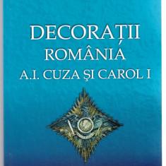 Decoratii Romania A.I. Cuza si Carol I, Vol I, Constantin Ciurea