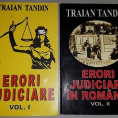 Erori Judiciare - Traian Tandin (2 Volume) - Istorie