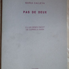 MARIA CALLEYA-PAS DE DEUX:VERSURI/DEBUT 1999/CU UN DESEN INEDIT DE CORNELIU BABA - Carte poezie