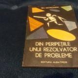 GH MITROAICA - DIN PERIPETIILE UNUI REZOLVATOR DE PROBLEME - Carte Matematica